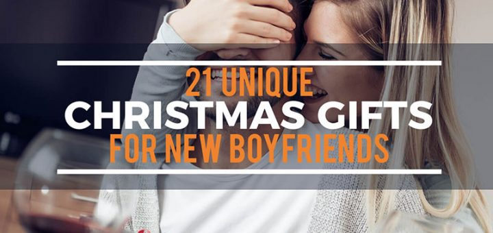 21 Unique Christmas Gifts for New Boyfriends
