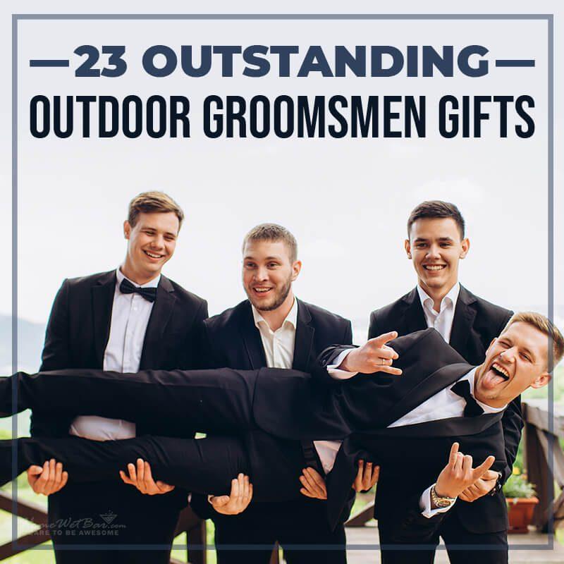 23 Outstanding Outdoor Groomsmen Gifts