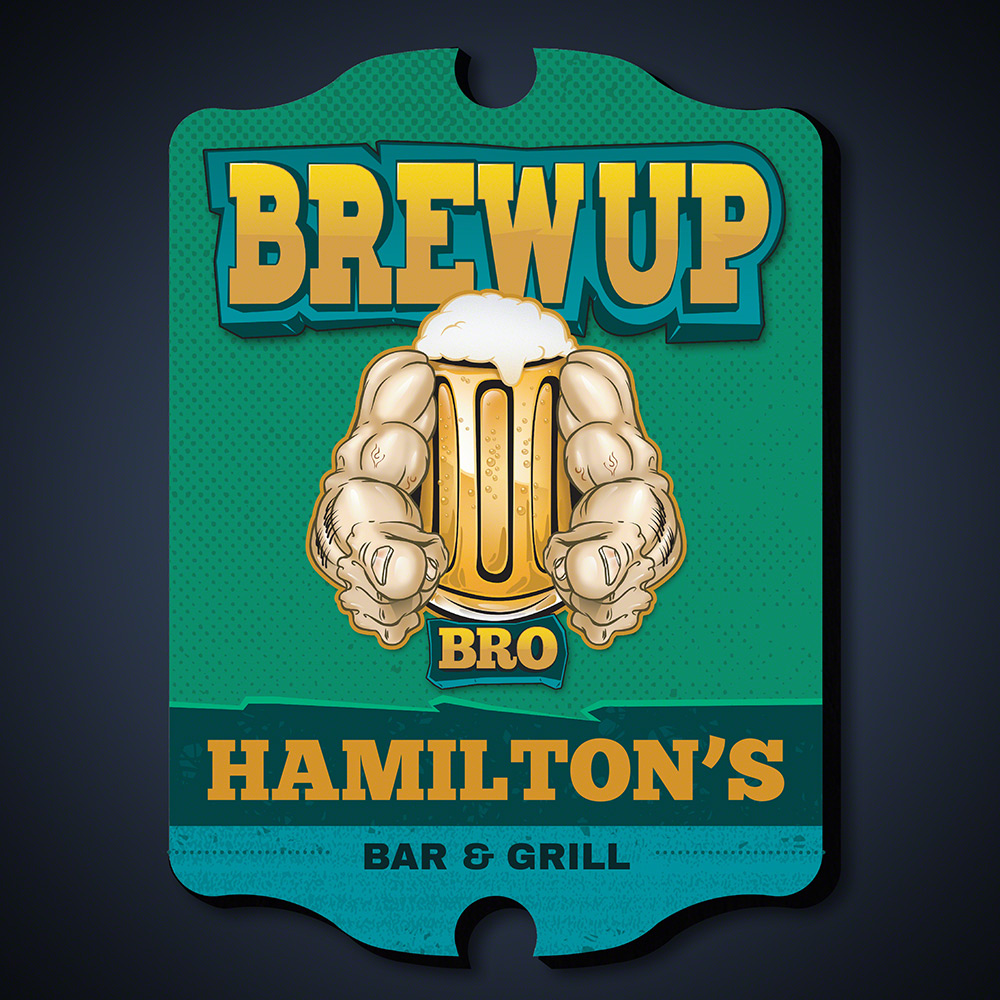 Brew Up Bro Custom Beer Sign Sign
