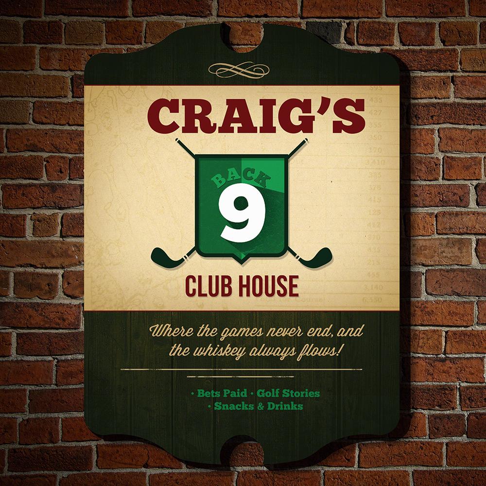 Back 9 Club House Custom Sign