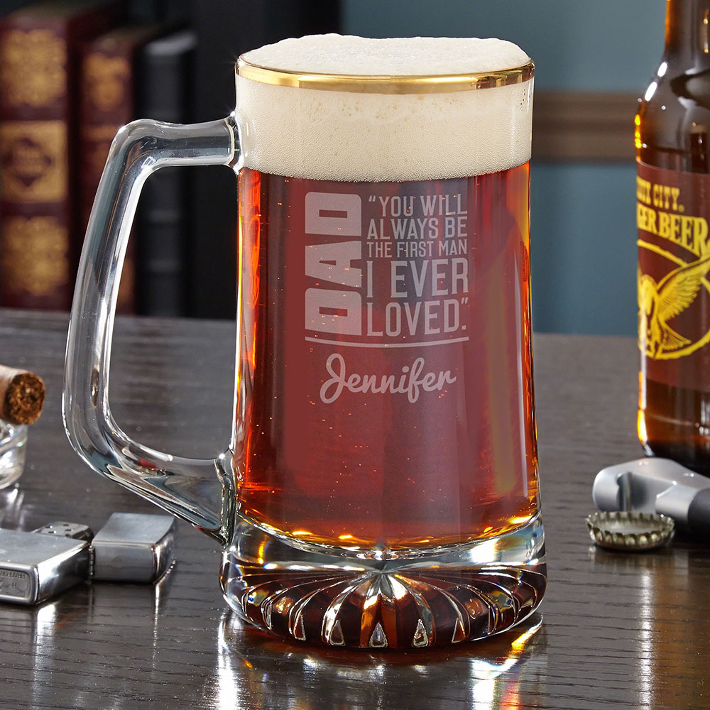 Most people come and go, but your dad's love is forever. Show him that he will be the first man you ever loved with this beautiful engraved beer mug. Crafted from high quality glass, each mug features an intricately cut thick base and genuine 22kt gold ri #mug