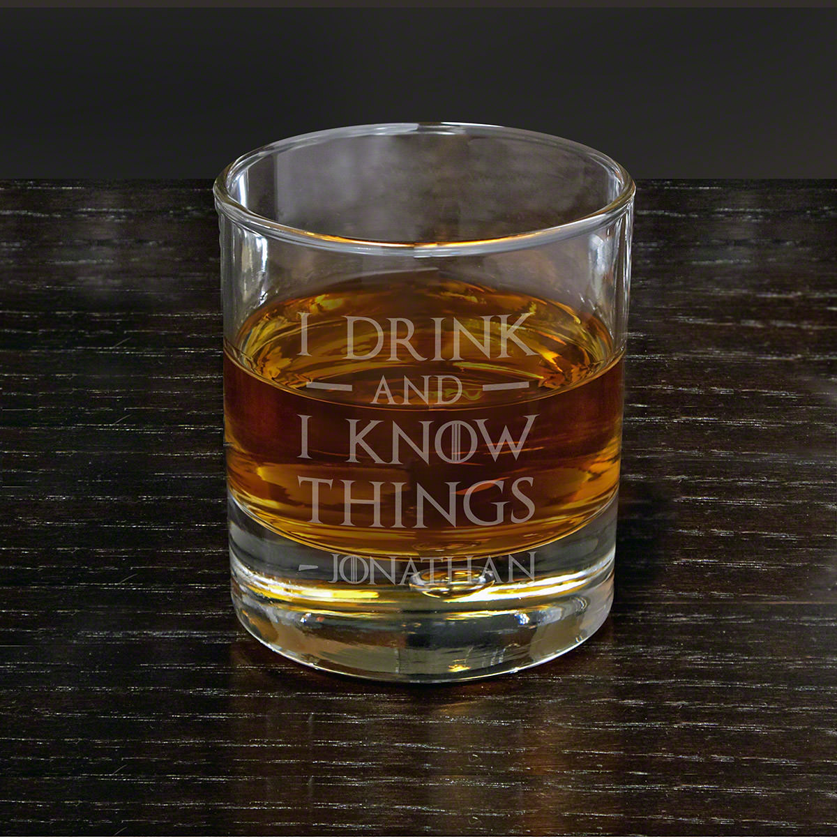 I Drink and I Know Things Custom Whiskey Glass