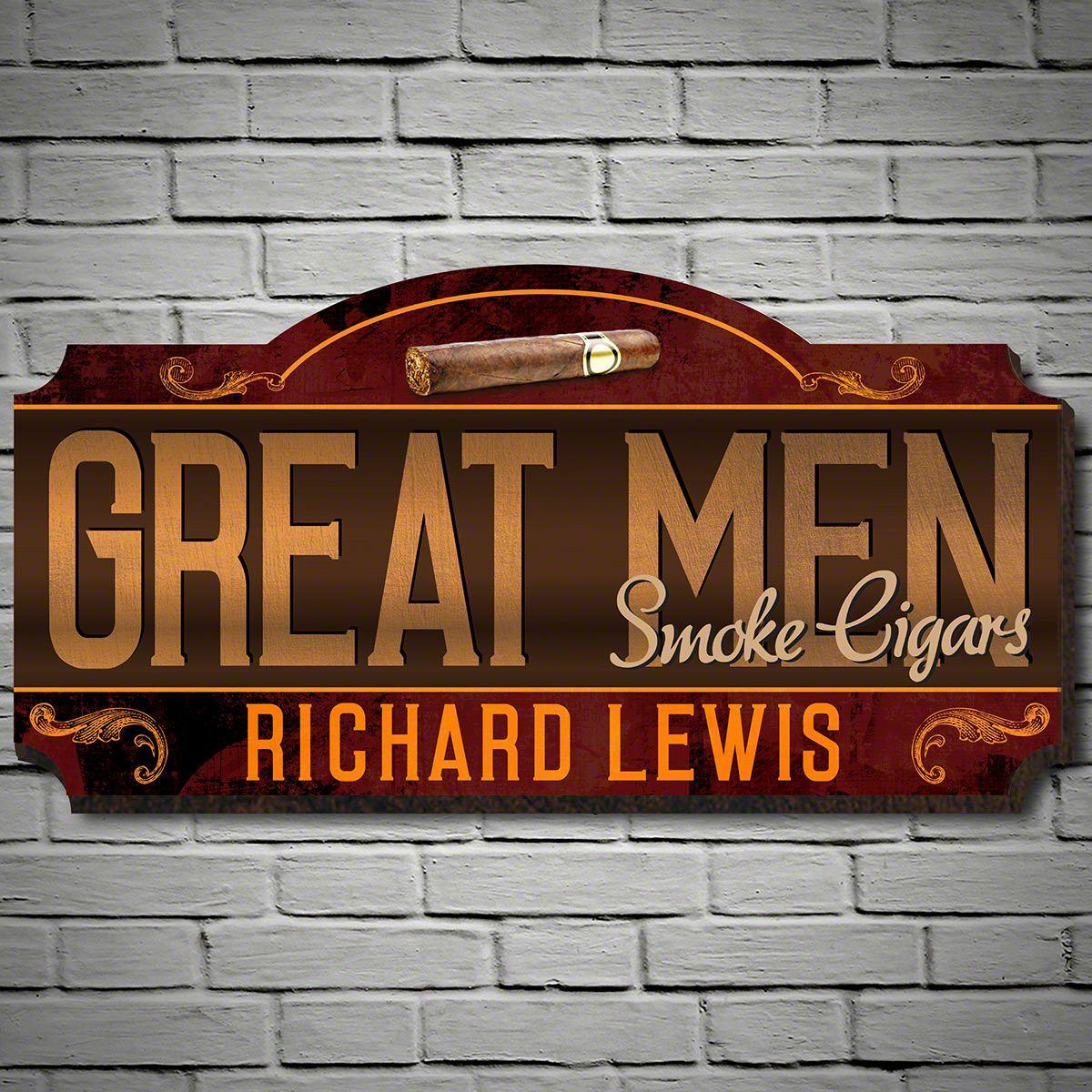 Great Men Smoke Cigars Custom Sign