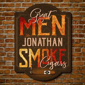 Great Men Smoke Cigars Customized Wooden Sign
