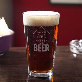 I'm Here for Beer Custom Pint Glass