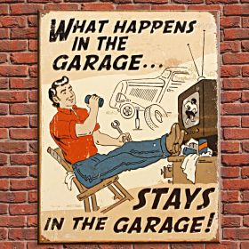 What Happens in the Garage Vintage Tin Sign