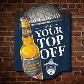 Take Your Top Off Custom Bottle Opener Wall Decor