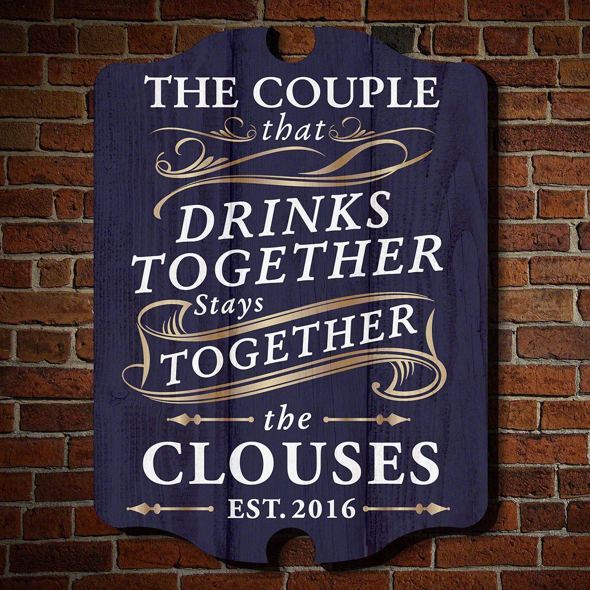 Drink Together Stay Together Custom Decorative Sign