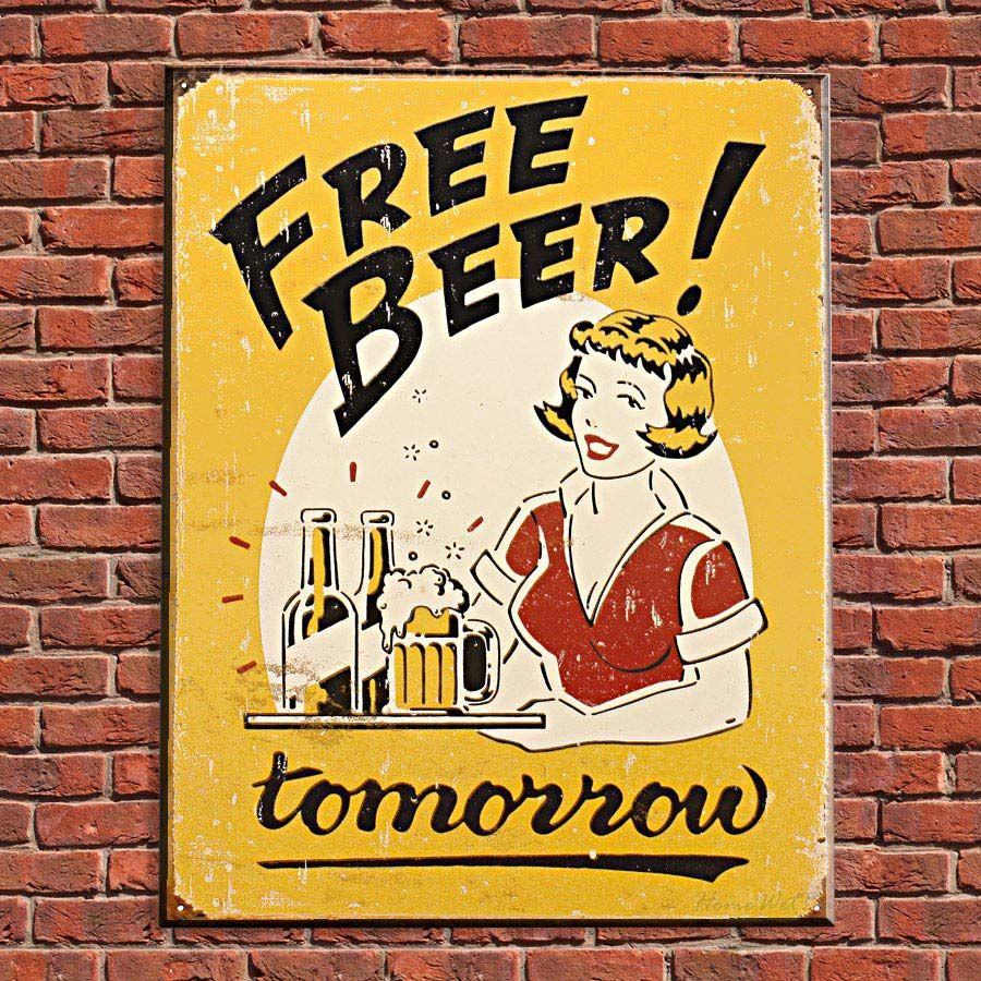 Free Beer...Tomorrow Metal Sign