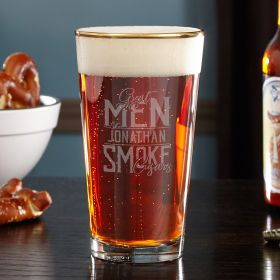 Great Men Smoke Cigars Custom Pint Glass for Beer Lovers