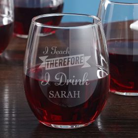 I Teach Therefore I Drink Personalized Stemless Wine Glass - Gift for Teachers