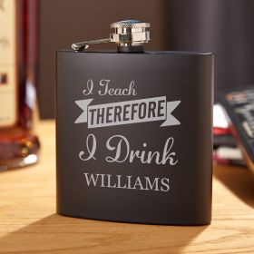 I Teach Therefore I Drink Engraved Black Flask – Gift for Teacher