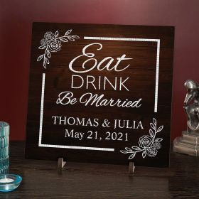 Eat Drink Be Married Personalized Wedding Sign