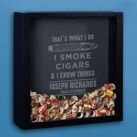 I Know Things Custom Shadow Box for Cigar Bands