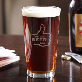 Im Here for the Beer Custom Pint Glass
