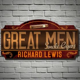 Great Men Smoke Cigars Custom Sign