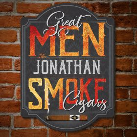 Axton Great Men Smoke Cigars Custom Wooden Sign