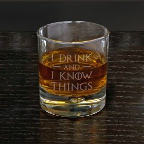 I Drink and I Know Things Whiskey Glass