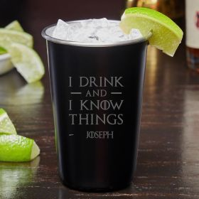 I Drink And I Know Things Personalized Stainless Steel Cocktail Glass
