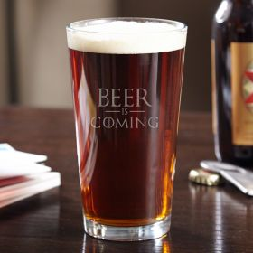 Beer is Coming Pint Glass