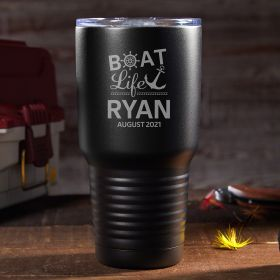 Boat Life Is The Best Life Custom Stainless Steel Tumbler