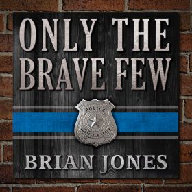 Only the Brave Few Personalized Sign Police Gift