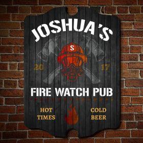 Hot Times Fire Watch Custom Pub Sign