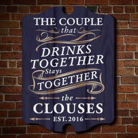 Drink Together Stay Together Custom Decorative Sign