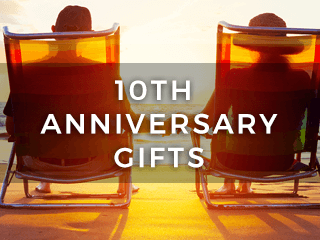 10th Anniversary Gifts