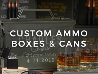 Custom Ammo Boxes and Cans